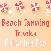 Beach Tanning Tacks Relaxing Pop de Various Artists