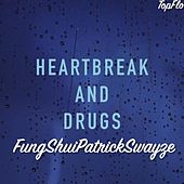 Heartbreak And Drugs by FungShuiPratrickSwayze