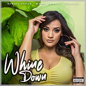 Whine Down by Karina Duran