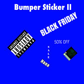 Bumper Sticker II by Bandits of the northwestern hemisphere