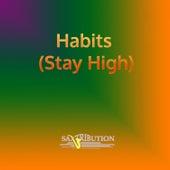 Habits (Stay High) de Saxtribution
