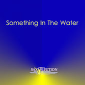Something In The Water de Saxtribution