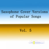 Saxophone Cover Versions of Popular Songs, Vol. 5 de Saxtribution