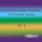 Saxophone Cover Versions of Popular Songs, Vol. 6 von Saxtribution