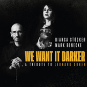 We Want It Darker - A Tribute to Leonard Cohen von Mark Benecke