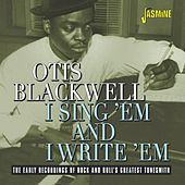 I Sing 'Em and I Write 'Em: The Early Recordings of Rock & Roll's Greatest Tunesmith von Otis Blackwell