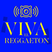 ¡Viva el Reggaeton! de Various Artists
