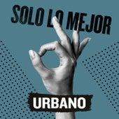 Solo Lo Mejor: Urbano von Various Artists