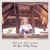 Oh! You Pretty Things by Meirav Hellinger
