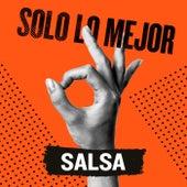 Solo Lo Mejor: Salsa de Various Artists