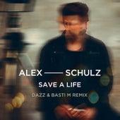 Save A Life (DAZZ & Basti M Remix) by Alex Schulz