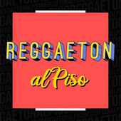 Reggaeton al Piso de Various Artists