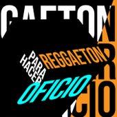 Reggaeton Para Hacer Oficio by Various Artists