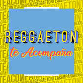 Reggaeton Te Acompaña de Various Artists