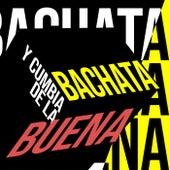 Bachata y Cumbia de La Buena by Various Artists