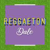 Reggaeton Dale de Various Artists