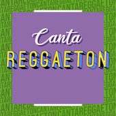 Canta Reggaeton de Various Artists