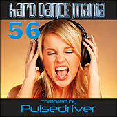 Hard Dance Mania 56 by Pulsedriver