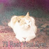 79 Rest Your Eyes by Baby Sleep Sleep