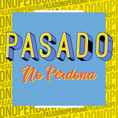 Pasado No Perdona de Various Artists