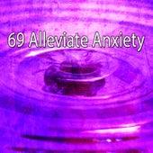 69 Alleviate Anxiety von Music For Meditation