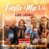 Fiesta Mix 3.0 Luis Lambis: Mi Adicción / Me Tienes Loco / Obsesión / Impostora / Donde Estás by Luis Lambis