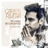 Sin Cargo de Conciencia (Si Fuera Mía) de Carlos Rivera