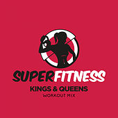 Kings & Queens (Workout Mix) by Super Fitness