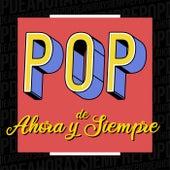 Pop de Ahora y Siempre de Various Artists