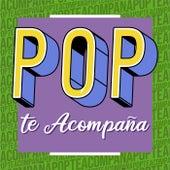 Pop Te Acompaña von Various Artists