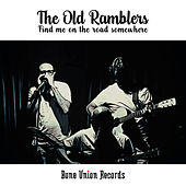Find Me on the Road Somewhere by The Old Ramblers