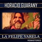 La Felipe Varela (Remastered) de Horacio Guarany