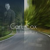 All the Way by Carl Cox