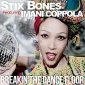 Breakin' the Dance Floor (Radio) by Stix Bones