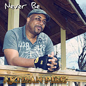 Never Be by Artisan Pier