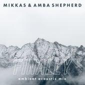 Finally (Ambient Acoustic Mix) von Mikkas