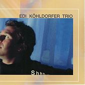 Shhh... by Edi Köhldorfer Trio