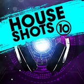 House Shots, Vol. 10 by Various Artists