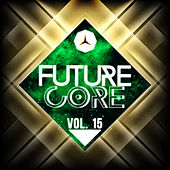 Future Core, Vol. 15 von Various Artists