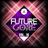 Future Core, Vol. 16 von Various Artists