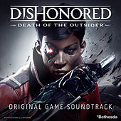 Dishonored: Death of the Outsider (Original Game Soundtrack) de Various Artists