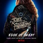 Edge of Great van Julie and the Phantoms Cast