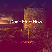 Don't Start Now (Cover) by Seven Hills City