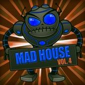 Mad House, Vol. 4 von Various Artists