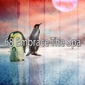 68 Embrace the Spa by Deep Sleep Music Academy