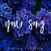 Your Song (Acoustic) von Bailey Rushlow