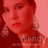 No sé cómo olvidarte von Wendy