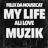 My Life Muzik de Felix Da Housecat