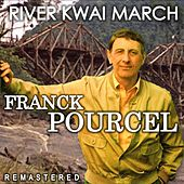 River Kwai March (Remastered) by Franck Pourcel