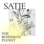 Satie: The Bohemian Pianist by Various Artists